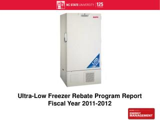 Ultra-Low Freezer Rebate Program Report Fiscal Year 2011-2012