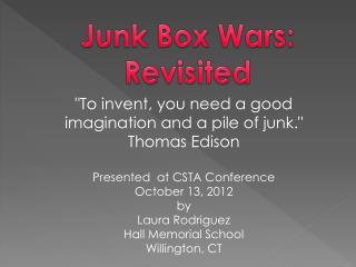 Junk Box Wars: Revisited