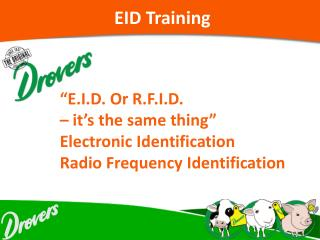 """E.I.D. Or R.F.I.D. – it's the same thing"" Electronic Identification Radio Frequency Identification"