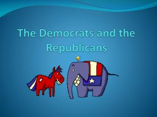 The Democrats and the Republicans