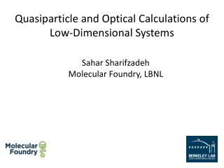 Quasiparticle and Optical Calculations of Low-Dimensional Systems