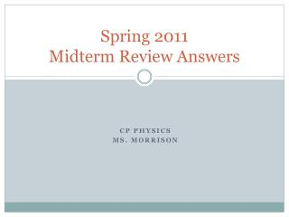 Spring 2011  Midterm Review Answers