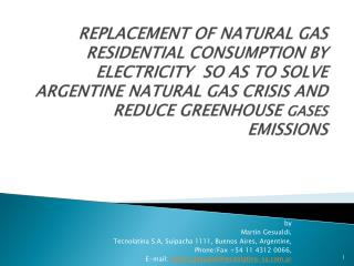 REPLACEMENT OF natural gas  residenTial  consumption by electricity  SO AS TO SOLVE ARGENTINE NATURAL GAS CRISIS AND RE