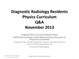 Diagnostic Radiology Residents Physics Curriculum Q&A  November 2013