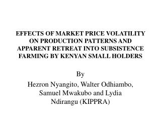 effects of market price volatility on production patterns and apparent retreat into subsistence farming by kenyan small