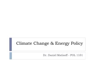 Climate Change & Energy Policy
