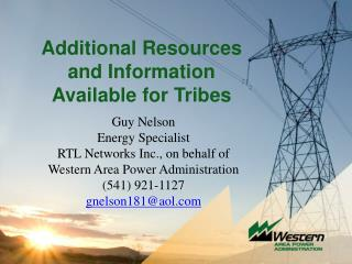 Additional Resources  and  Information  Available  for Tribes