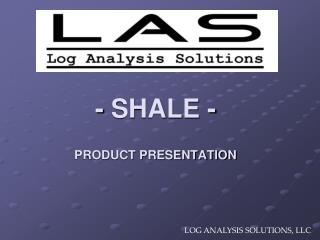 - shale -   product presentation