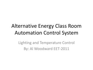 Alternative Energy Class Room Automation Control System
