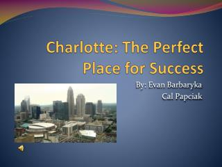 Charlotte: The Perfect Place for Success