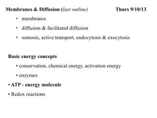 Membranes  & Diffusion  ( last  outline) Thurs  9 / 10 /13
