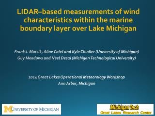 LIDAR–based measurements  of wind characteristics within the marine boundary  layer over  Lake Michigan
