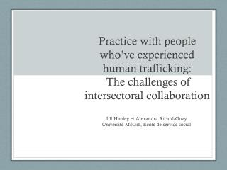 Practice  with  people  who've experienced human trafficking :  The challenges of  intersectoral  collaboration