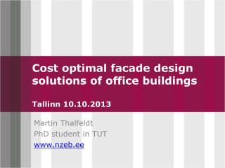 Cost optimal facade design solutions of office buildings Tallinn 10.10.2013