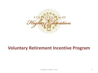 Voluntary Retirement Incentive Program