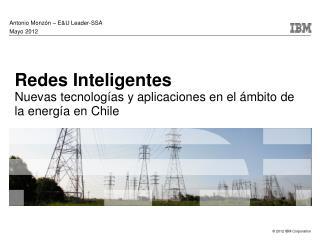 Redes Inteligentes Nuevas tecnologías y aplicaciones en el ámbito de la energía en  Chile