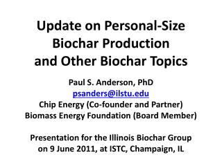 Update on Personal-Size  Biochar  Production  and Other  Biochar  Topics