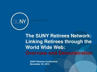 The SUNY Retirees Network: Linking Retirees through the World Wide Web:  Overview and Demonstration