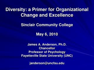 Diversity: a Primer for Organizational Change and Excellence Sinclair Community College May 6, 2010