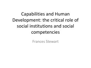 Capabilities and Human Development: the critical role of social institutions and social competencies