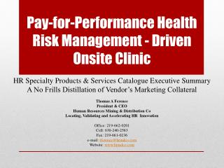 Pay-for-Performance Health Risk Management  - Driven  Onsite  Clinic