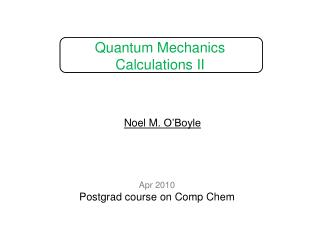 Quantum Mechanics Calculations II
