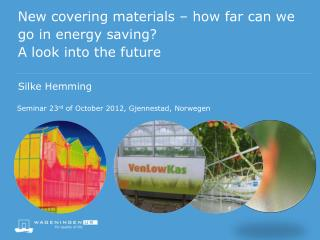 New covering materials – how far can we go in energy saving? A look into the future