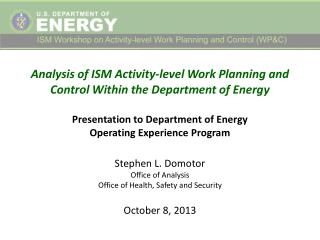 Stephen L. Domotor Office of Analysis Office of Health, Safety and Security October 8, 2013