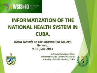 INFORMATIZATION OF  THE NATIONAL  HEALTH SYSTEM  IN CUBA .