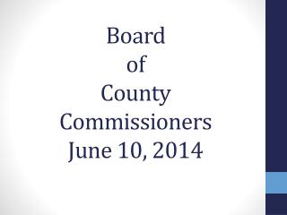 Board of County                   Commissioners June  10,  2014