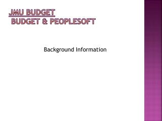 JMU Budget  Budget & PeopleSoft