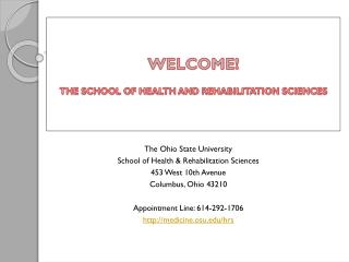 WELCOME! THE SCHOOL OF HEALTH AND REHABILITATION SCIENCES