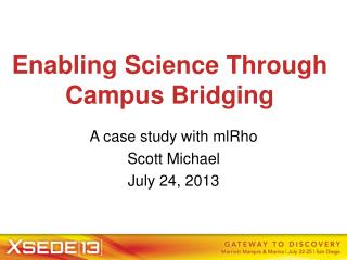 Enabling Science Through Campus Bridging