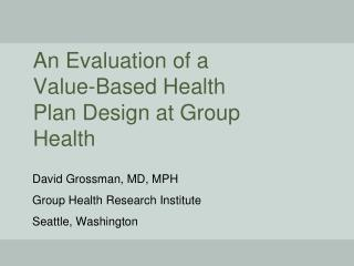 An Evaluation of a Value-Based Health Plan Design at Group Health