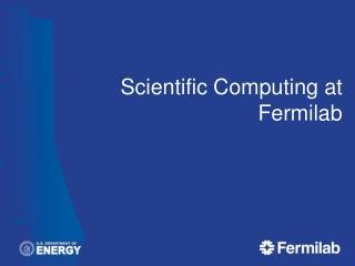 Scientific Computing at Fermilab