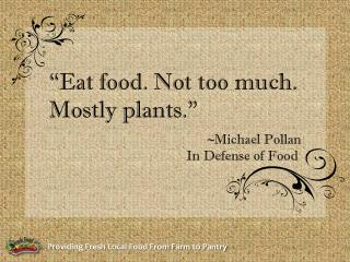"""Eat food. Not too much. Mostly plants."""