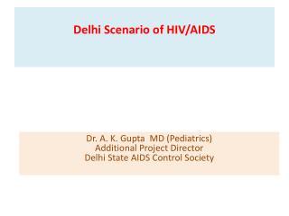 Delhi  Scenario  of HIV/AIDS
