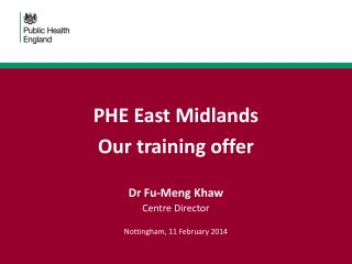 PHE East Midlands  Our training offer