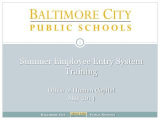 Summer Employee Entry System Training Office of Human Capital May 2014