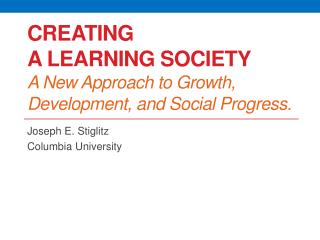 Creating  a Learning Society A New Approach to Growth, Development, and Social Progress.