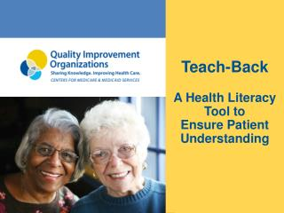 Teach-Back A Health Literacy Tool to  Ensure Patient Understanding