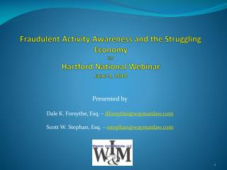 Fraudulent Activity Awareness and the Struggling Economy for Hartford  National  Webinar June 3, 2014