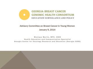 Advisory Committee on Breast Cancer in Young  W omen January 9, 2014