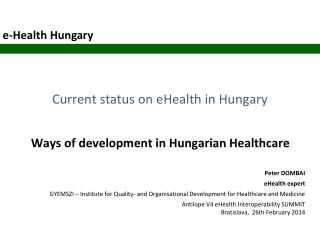 Current status on  eHealth  in Hungary