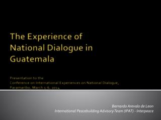 Bernardo Arevalo de Leon International Peacebuilding Advisory Team (IPAT) - Interpeace
