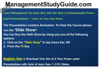 Learn Management the Easy Way with the Help of Downloadable Power-point Presentations  -  Learn at Your Own Pace.