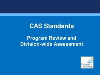 CAS  Standards Program Review and  Division-wide Assessment