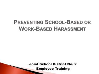 Preventing School-Based or Work-Based Harassment