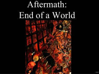 Aftermath: End of a World