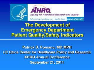 The Development of  Emergency Department  Patient Quality/Safety Indicators